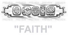 FAITH Mayan Glyphs Tattoo Design C » ₪ AZTEC TATTOOS ₪ Aztec Mayan Inca Tattoo Designs Instant Download