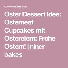 Oster Dessert Idee: Osternest Cupcakes mit Ostereiern: Frohe Ostern! | niner bakes