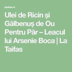Ulei de Ricin și Gălbenuș de Ou Pentru Păr – Leacul lui Arsenie Boca   La Taifas