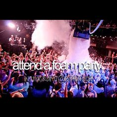 Before I die, I want to. & maybe have a foam party Best Friend Bucket List, Bucket List Life, Life List, Summer Bucket Lists, Foam Party, Glow Party, Bucket List Before I Die, Lets Do It, Adventure Is Out There