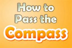 How to Pass the Compass Students entering their first year of college may be asked to take the Compass exam. The Compass (sometimes called the ACT Compass) is a placement exam designed to assist universities and colleges in the placement of incoming students.  http://www.mometrix.com/blog/how-to-pass-the-compass-exam/