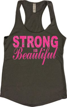 """Women's Workout Fitness Tank - """"Strong is Beautiful"""" - FREE SHIPPING"""