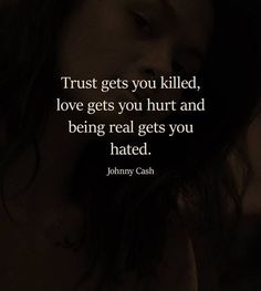 Trust gets you killed, love gets you hurt and being real gets you hated. #trustnoonequotes #trustquotes #trustnoonequotesimages #trustnoonequotespics #trustquotesimages #quotesontrust #quotesabouttrust #hatersquotes #beinghurtquotes #pwoerfulquotes #powerfullifequotes #fakequotesimages #fakefriendsquotes #betrayalquotes #betrayalquotesimages #besttrustquotes #trustnoone #beingrealquotes #lifelessons #lifelessonsquotes #lifelessonsimages #inspirationallifelessons #bestlifelessons…