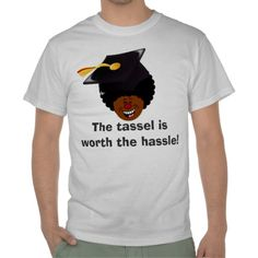 "Graduation Celebration: Class of 2014 Seniors Tee Shirt ""The tassel is worth the hassle!"""