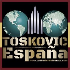 Everything you need, you'll find through Us - TOSKOVIC Company in Madrid, Spain!  «TOSKOVIC ESPAÑA»  www.toskovicrealestate.com