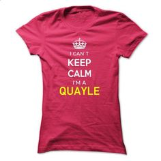 I Cant Keep Calm Im A QUAYLE - #tshirt projects #sweater diy. GET YOURS => https://www.sunfrog.com/Names/I-Cant-Keep-Calm-Im-A-QUAYLE-HotPink-14601370-Ladies.html?68278