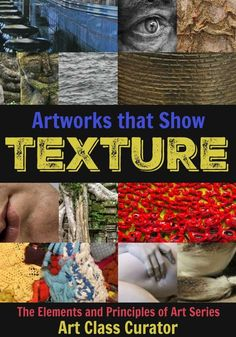 Texture in Art Examples - From actual texture to visual texture in a variety of media, check out this list of the best texture in art examples to use in your elements of art lessons.