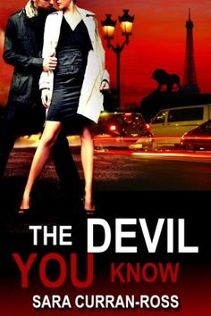 The Devil You Know by Sara Curran Ross, http://www.amazon.com/dp/B005DHYH40/ref=cm_sw_r_pi_dp_XTy6pb15S1MYH