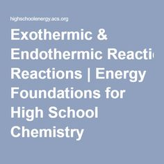 Exothermic & Endothermic Reactions | Energy Foundations for High School Chemistry