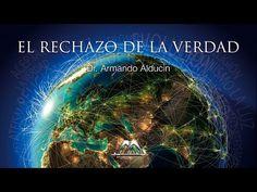 DR. ARMANDO ALDUCIN NUEVO 2016! EL RECHAZO DE LA VERDAD