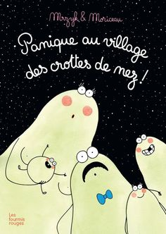 PANIQUE AU VILLAGE DES CROTTES DE NEZ ! Mrzyk et Moriceau, éditions Les Fourmis rouges 2015 / L'habitat idéal !