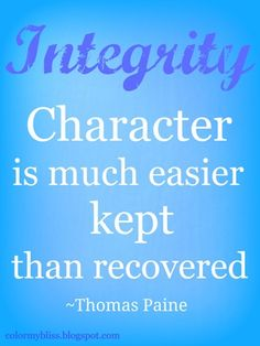 quote: Character is much easier KEPT than recovered. There are too many people who think that the only thing that is right is to get by and the only thing that is wrong is to get caught! Reality is surfaced through actions - AB Integrity Quotes, Honesty And Integrity, Favorite Quotes, Best Quotes, Life Quotes, Happy Thoughts, Positive Thoughts, Cool Words, Wise Words