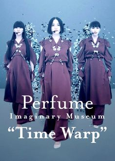 Perfume Jpop, Netflix, Time Warp, Yesterday And Today, Dance Music, Film, Product Launch, Museum, Entertaining