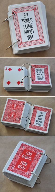 Fill all 52 cards inside a deck with reasons why you love 'em.