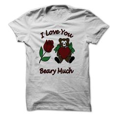 awesome I Love You Beary Much Teddy Bear with Heart and Rose TShirt  Check more at https://9tshirts.net/i-love-you-beary-much-teddy-bear-with-heart-and-rose-tshirt/