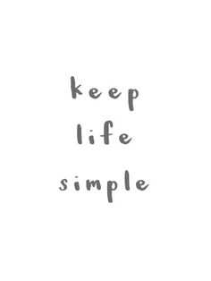 Country Gray - Quote - Keep life simple!