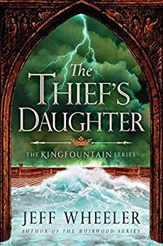 The Thief's Daughter (The Kingfountain Series Book 2) by [Wheeler, Jeff]