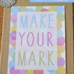 Make Your Mark {free printable}