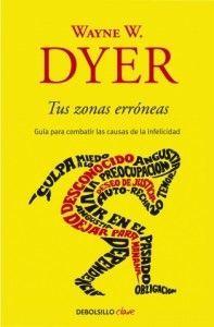 Tus zonas erróneas de Dyer, uno de los libros de autoayuda más vendidos