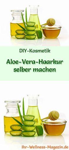 Aloe Vera Kosmetik selber machen - Rezept für eine selbst gemachte Aloe Vera Haarkur mit nur 4 Zutaten - stärkt die Haarwurzeln, schenkt Glanz und Fülle ...