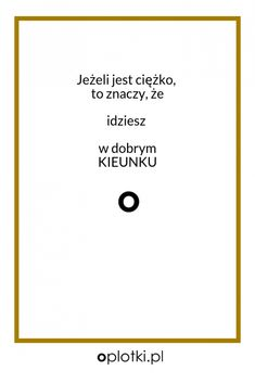 Co robię, kiedy nie mam siły… Self Development, Personal Development, Motivational Photos, Weekend Humor, Just Be Happy, Motto, Letter Board, Affirmations, Life Quotes