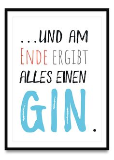 Und am Ende ergibt alles einen Gin - Poster . And in the end, everything results in a gin poster i Inspirational Quotes For Students, Inspirational Quotes About Love, Gin Poster, Gin Quotes, 1 Decade, Gin Lovers, Online Posters, Picture Cards, Lettering