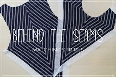 Behind the Seams – Matching Stripes