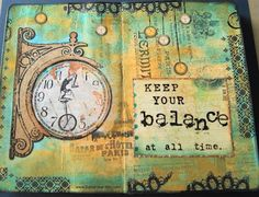 keep your balance... art journaling. http://www.france-papillon.com/  i do not have the exact blog post
