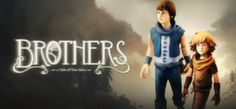 Brothers: A Tale of Two Sons |  Starbreeze Studios | brothersthegame.com