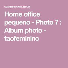 Home office pequeno - Photo 7 : Album photo - taofeminino