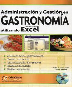 Título: Administración y gestión en gastronomía utilizando Microsoft (r) Excel / Autor: Garcia Fronti, Matias S. / Ubicación: FCCTP – Gastronomía – Tercer piso / Código: G 647.95 G23