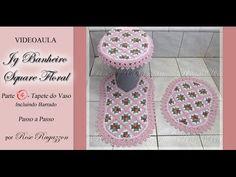 Jg Banheiro Square Floral - Parte 4 - Tapete do Vaso - YouTube