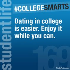 Dating in college is easier. Enjoy it while you can.