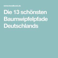 Die 13 schönsten Baumwipfelpfade Deutschlands Germany, Trips, Travel, Outdoor, Tourism, Traveling With Children, Holiday Travel, Travel Inspiration, Things To Do