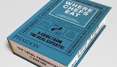 Sweet! An Atlas Of Where Chefs Eat, Told In 50 Fonts And 700 Pages