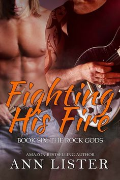 Cover :: Fighting His Fire, Book 6 in the Rock Gods Series