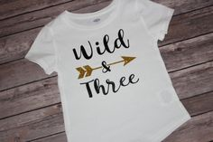Wild and Three Shirt Wild & Free Shirt by shoretopleasedesigns