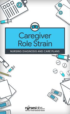 Caregiver Role Strain Nursing Diagnosis and Nursing Care Plans