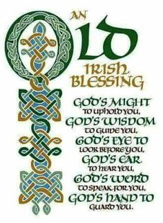 Old Irish Blessing: God's might to uphold you. Old Irish Blessing, Irish Prayer, Irish Quotes, Irish Sayings, Irish Poems, Irish Toasts, Irish Proverbs, Irish Eyes Are Smiling, Irish Celtic