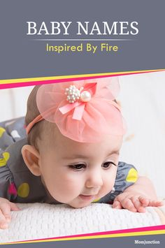20 Baby Names Inspired By Fire