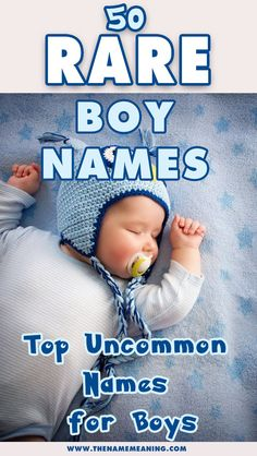 50 #Rare #boy #names with #meanings for your #baby. Looking for the right rare name for your new baby boy? Take a look at our list with the 50 most unique and rare boy names for 2018. #babynames