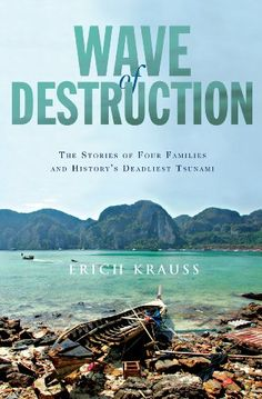 Amazon.com: Wave of Destruction: The Stories of Four Families and History's Deadliest Tsunami eBook: Erich Krauss: Kindle Store; Public Health, Public Health Emergency
