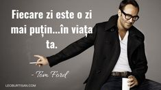 Tom Ford, Qoutes, Yves Saint Laurent, Leo, Face, Motto, Fictional Characters, Quotations, Quotes