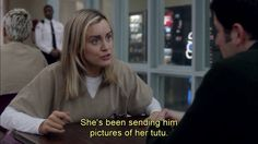 "When she called a vagina a ""tutu."" - 17 Of The Whitest Things Piper Chapman Said In ""Orange Is The New Black."""