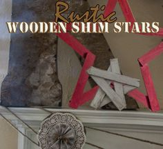How to Make Stars From Left Over Wooden Shims