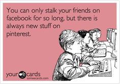 so true!!! i actually forgot to facebook yesterday because I was so busy on pinterest:)