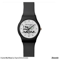 I Love My Mom Wrist Watch