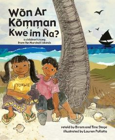 Won Ar Komman Kwe Im Na? A Children's Song From the Marshall Islands