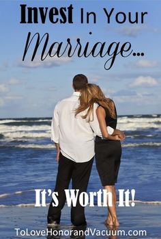 Invest in Your Marriage. It's worth it! #marriage