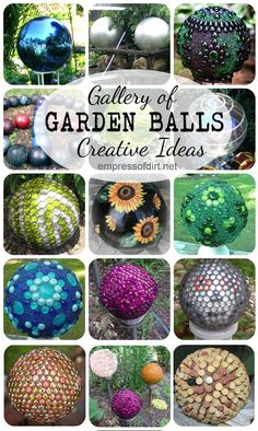 Gallery of creative garden balls with free tutorial at www.empressofdirt.net